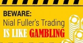 Nial Fullers Trading Like Gambling