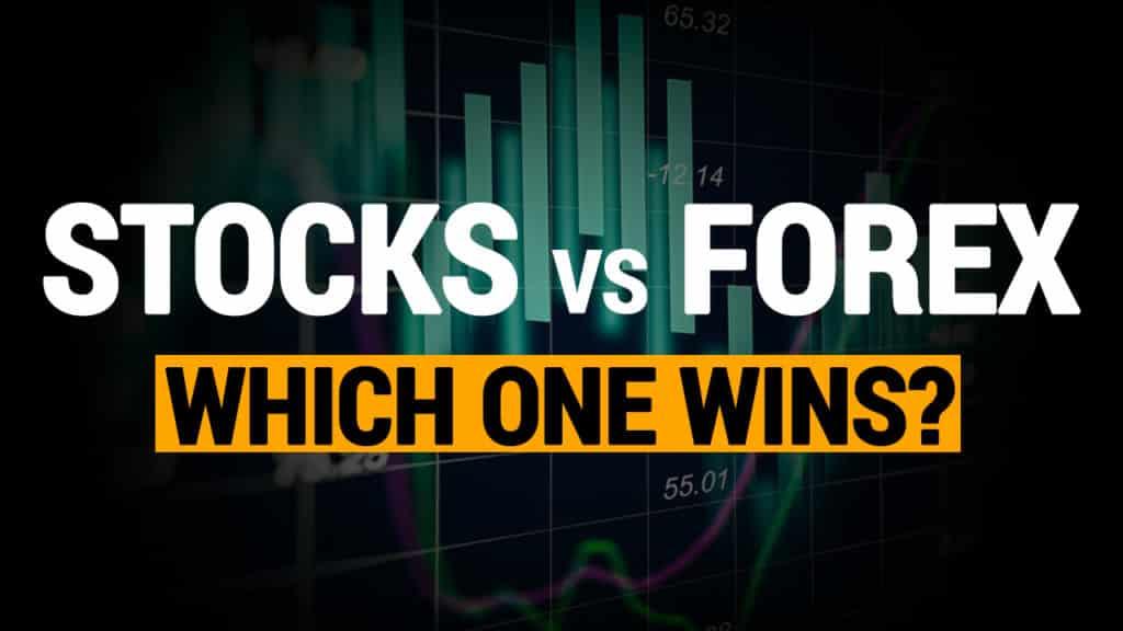 Trading Stocks vs Forex