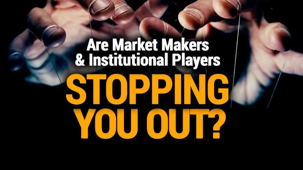 Are Market Makers and Institutional Players Stopping You Out?